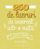 250 de lucruri de încercat într-o viață - pentru părinți