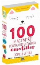 100 activitati pentru intelegerea emotiilor