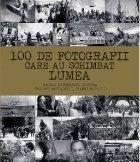 100 fotografii care schimbat lumea