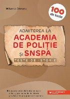 Admiterea la Academia de Poliție și SNSPA. Teste de istorie