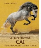 Album de arta - Cei mai frumosi cai. The world s most beautiful horses