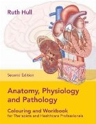 Anatomy, Physiology and Pathology Colouring and Workbook for