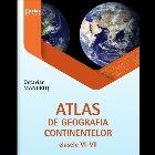Atlas de geografia continentelor pentru clasele VI-VII