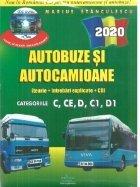 Autobuze si autocamioane 2020. Teorie si intrebari explicate (contine CD cu teorie, intrebari, simulare examen). Categoriile C,CE,D,C1,D1