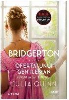 Bridgerton. Oferta unui gentleman. Povestea lui Benedict. Volumul 3