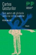 Cartea gesturilor - Cum putem citi gandurile oamenilor din actiunile lor
