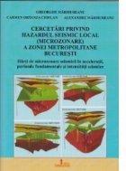 Cercetari privind hazardul seismic local (microzonare) a zonei metropolitane Bucuresti