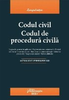 Codul civil. Codul de procedura civila. Actualizat la 1 februarie 2021