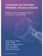 Compendiu de Oncologie Medicala: principii si practica