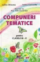 Compuneri tematice pentru clasele III-V