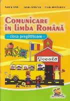 Comunicare in limba romana. Clasa pregatitoare