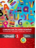 Comunicare in limba romana. Caiet de aplicatii - Clasa I