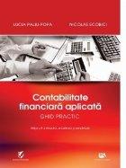 Contabilitatea financiara aplicata. Ghid practic. Editia a II-a revizuita, actualizata si completata