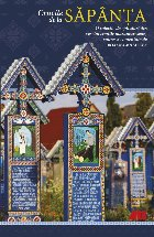 Crucile de la Săpânța. O colecție de epitafuri din veselul cimitir maramureșean