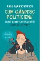 Cum gandesc politicienii (Cum Gandesc