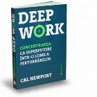 Deep Work Concentrarea superputere intr