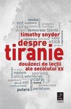 Despre tiranie. Douăzeci de lecții ale secolului XX