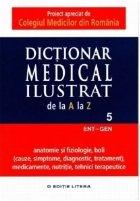 Dictionar Medical Ilustrat de la A la Z - vol. 5