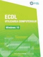 ECDL Utilizarea computerului. Windows 10