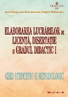 Elaborarea lucrărilor de licenţă, disertaţie şi gradul didactic I – ghid ştiinţific şi metodologic