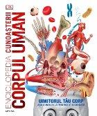 Enciclopedia cunoașterii. Corpul uman