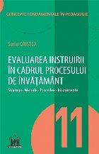 Evaluarea instruirii in cadrul procesului de invatamant - Vol. 11