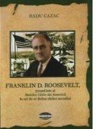 Franklin Roosevelt presedinte Statelor Unite