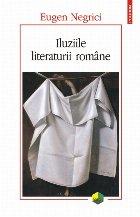 Iluziile literaturii române (ediţia a II-a)
