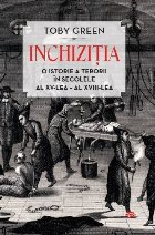 Inchiziția. O istorie a terorii în secolele al XV-lea – al XVIII-lea