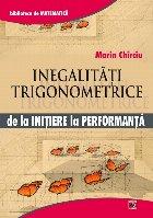 INEGALITATI TRIGONOMETRICE. DE LA INITIERE LA PERFORMANTA