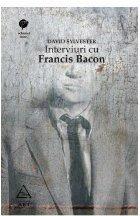 Interviuri Francis Bacon Brutalitatea realităţii