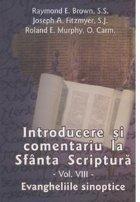 Introducere si comentariu la Sfanta Scriptura. Volumul VIII - Evangheliile sinoptice