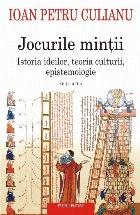 Jocurile minții. Istoria ideilor, teoria culturii, epistemologie (ediția a II-a)