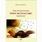 Limba si literatura romana. Teste de evaluare. Clasa a  IX - XII