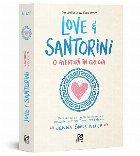 Love and Santorini. O aventura in Grecia