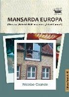 """Mansarda Europa (Din casa """"Heinrich Böll"""" în camera """"Albert Camus"""" )"""