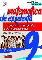 Matematică de excelenţă pentru concursuri, olimpiade şi centrele de excelenţă. Clasa a IX-a