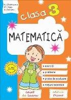Matematica. Clasa a III-a. Caiet de lucru. Exercitii, probleme, teste de evaluare, notiuni teoretice