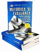 Metodica si evaluarea pentru examenele de titularizare si definitivare in invatamant (Editia a III-a adaugita si revizuita)