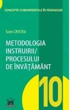 Metodologia instruirii in cadrul procesului de invatamant. Volumul 10 din Concepte fundamentale in pedagogie