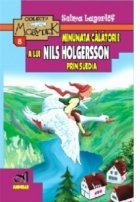 Minunata calatorie a lui Nils Holgersson prin Suedia (editie integrala, neprescurtata)