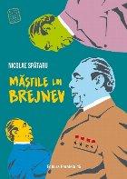 Măștile lui Brejnev