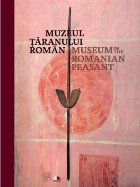 Muzeul Țăranului Român. Ediție bilingvă (română-engleză)