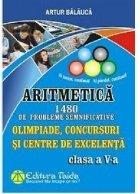 Olimpiade, Concursuri si Centre de Excelenta - Aritmetica, 1480 de probleme semnificative pentru clasa a V-a