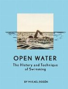 Open Water: the History and Technique of Swimming