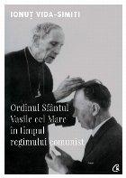 Ordinul Sfântul Vasile cel Mare în timpul regimului comunist