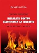 Proiectarea constructiilor. Instalatii pentru securitatea la incendiu. Ghid proiect tehnic