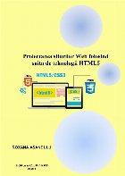 Proiectarea siturilor Web folosind suita de tehnologii HTML 5