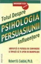 Psihologia persuasiunii totul despre influentare