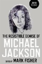 Resistible Demise of Michael Jackson